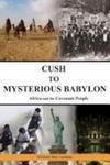Cush To Mysterious Babylon