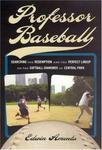 University Of Chicago Press Professor Baseball: Searching for Redemption and the Perfect Lineup on the Softball Diamonds of Central Park