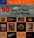 Fifty Years of Stock Car Racing: A Histoy of Collectibles and Memorabilia