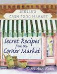 Penny Lane Press Secret Recipes from the Corner Market