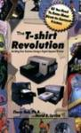 The T-Shirt Revolution: Building Your Business Using a Digital Apparel Printer