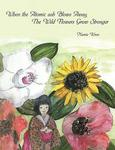 When the Atomic Ash Blows Away, The Wild Flowers Grow Stronger (Paperback)
