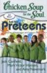 Chicken Soup for the Soul: Just for Preteens - 101 Stories of Inspiration and Support for Tweens (Paperback, Original)