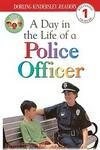 Day in the Life of a Police Officer (DK Readers: Level 1 (Sagebrush))