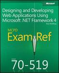 MCPD 70-519 Exam Ref: Designing and Developing Web Applications Using Microsoft .NET Framework 4 (Paperback)