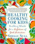 St. Martin's Griffin Healthy Cooking for Kids: Building Blocks for a Lifetime of Good Nutrition