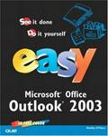 Easy Microsoft Office Outlook 2003 (Easy)