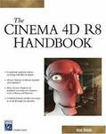 Cinema 4D R8 Handbook (Graphics Series)