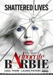 Shattered Lives The Story Of Advocate Barbie