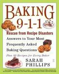 Fireside Baking 9-1-1: Rescue from Recipe Disasters; Answers to Your Most Frequently Asked Baking Questions; 40 Recipes for Every Baker