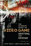 Ultimate Guide to Video Game Writing & Design (Paperback)