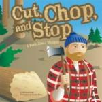 Cut, Chop, And Stop: A Book About Wedges (Amazing Science)