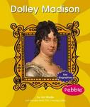 Dolley Madison (First Biographies)