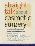 Straight Talk about Cosmetic Surgery (Yale University Press Heal