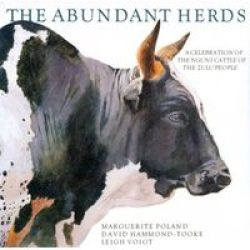The Abundant Herds - A Celebration Of The Nguni Cattle Of The Zulu People Hardcover 2ND Reprint
