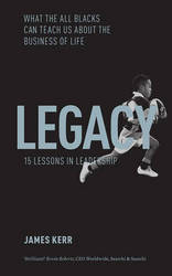 Legacy - 15 Lessons In Leadership: What The All Blacks Can Teach Us About The Business Of Life