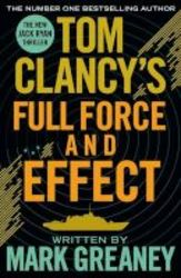 Tom Clancy&#39 S Full Force And Effect Paperback