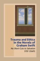 Trauma and Ethics in the Novels of Swift