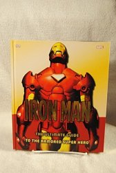 Iron Man Ultimate Guide To The Armored Super Hero Marvel Comics 2010 Hc Unread
