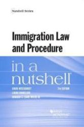 Immigration Law And Procedure In A Nutshell Paperback 7TH Revised Edition