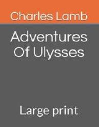 Adventures Of Ulysses - Large Print Paperback
