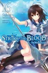 Strike The Blood Vol. 16 Light Novel Paperback