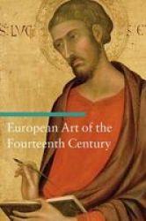 European Art Of The Fourteenth Century paperback