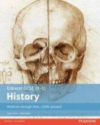 Edexcel Gcse 9-1 History Medicine Through Time C1250-PRESENT: Student Book Edexcel Gcse History 9-1