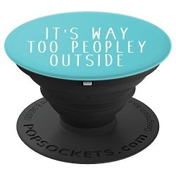 It's Way Too Peopley Outside Funny Saying Introvert - Blue