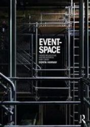 Event-space - Theatre Architecture And The Historical Avant-garde Paperback