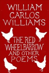 The Red Wheelbarrow & Other Poems Paperback