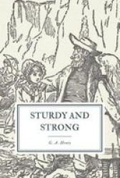Sturdy And Strong - Or How George Andrews Made His Way Paperback