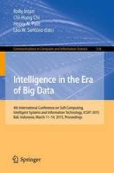 Intelligence In The Era Of Big Data - 4TH International Conference On Soft Computing Intelligent Systems And Information Technol