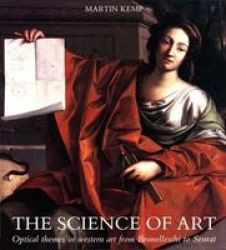Science Of Art - Optical Themes In Western Art From Brunelleschi To Seurat Paperback New Ed