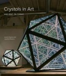 Crystals In Art - Ancient To Today Hardcover
