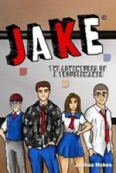 Jake - The Adventures Of A Trouble Maker Paperback