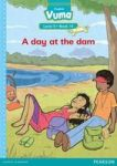 Vuma English First Additional Language: Grade 2: Level 5 Book 10 Reader - A Day At The Dam Paperbac