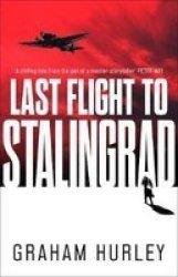 Last Flight To Stalingrad Hardcover