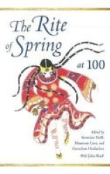 The Rite Of Spring At 100 Musical Meaning And Interpretation