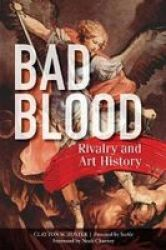 Bad Blood - Rivalry And Art History Paperback