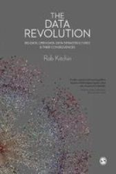 The Data Revolution - Big Data Open Data Data Infrastructures And Their Consequences Paperback
