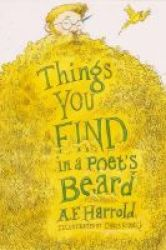 Things You Find In A Poet&#39 S Beard Paperback