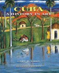 Cuba - A History In Art Hardcover
