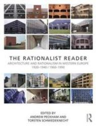 The Rationalist Reader - Architecture And Rationalism In Western Europe 1920-1940 1960-1990 Paperback