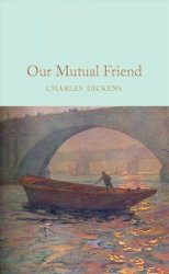 Our Mutual Friend - Charles Dickens Hardcover