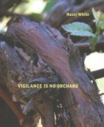 Vigilance Is No Orchard Paperback
