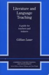 Literature and Language Teaching: A Guide for Teachers and Trainers Cambridge Teacher Training and Development