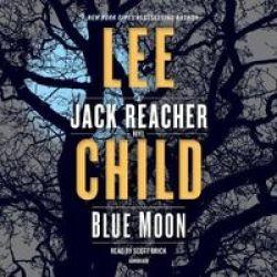 Blue Moon - A Jack Reacher Novel Abridged Standard Format Cd Abridged Edition