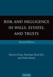 Risk And Negligence In Wills Estates And Trusts paperback 2nd Revised Edition