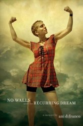 No Walls And The Recurring Dream - A Memoir Hardcover